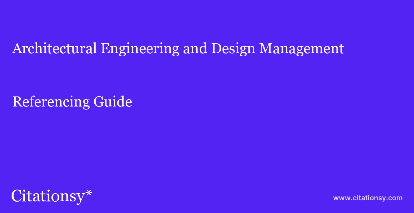 cite Architectural Engineering and Design Management  — Referencing Guide