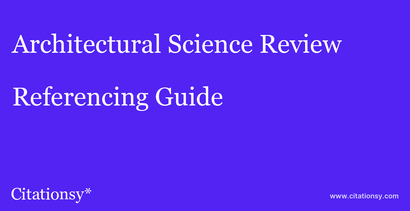 cite Architectural Science Review  — Referencing Guide