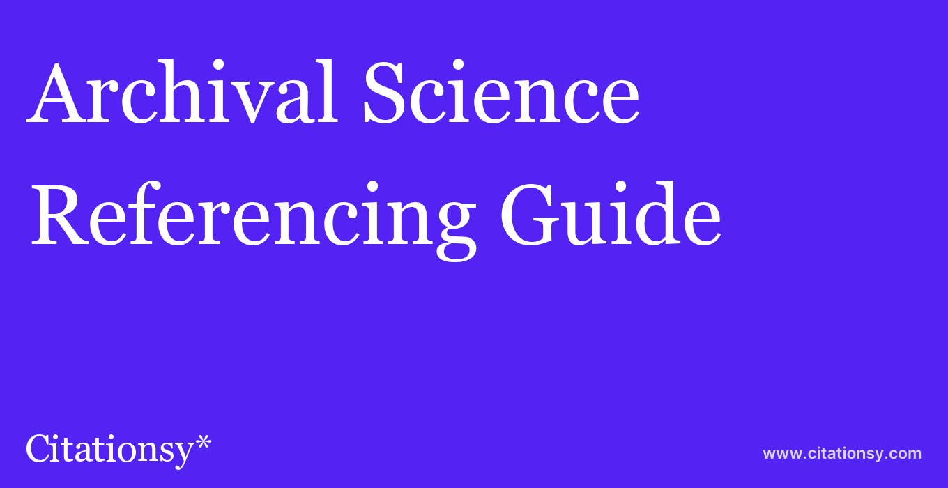 cite Archival Science  — Referencing Guide