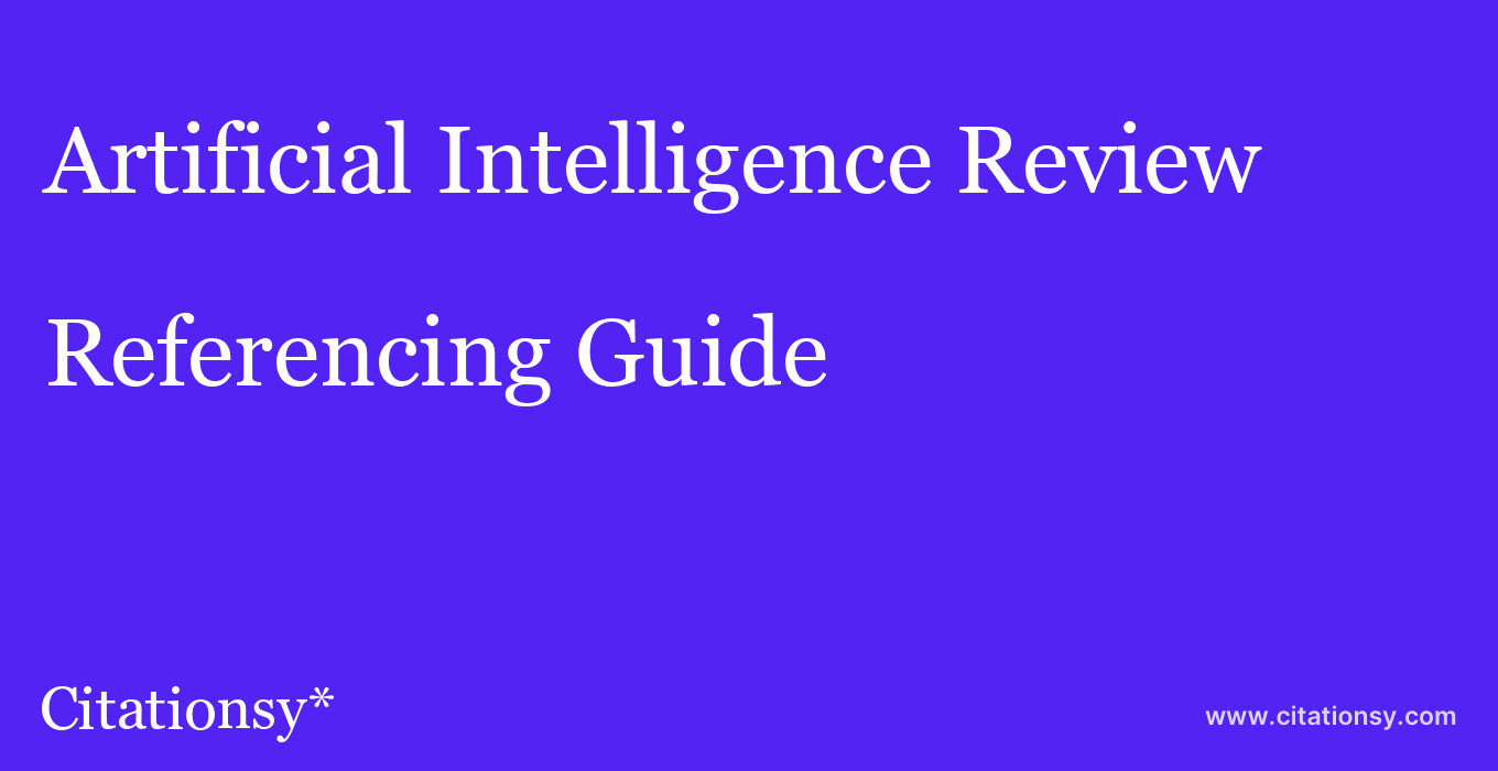 cite Artificial Intelligence Review  — Referencing Guide