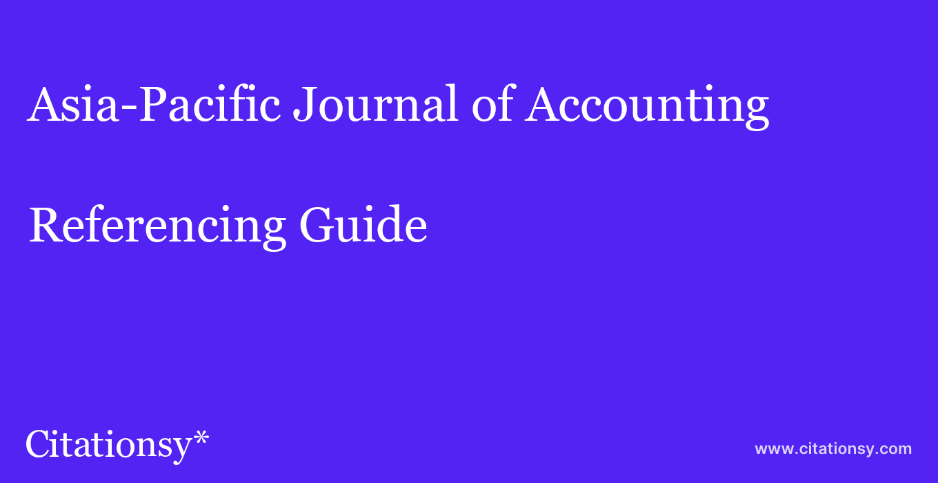 cite Asia-Pacific Journal of Accounting & Economics  — Referencing Guide