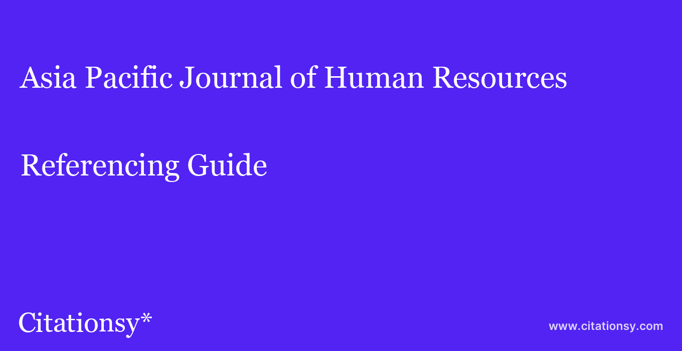 cite Asia Pacific Journal of Human Resources  — Referencing Guide