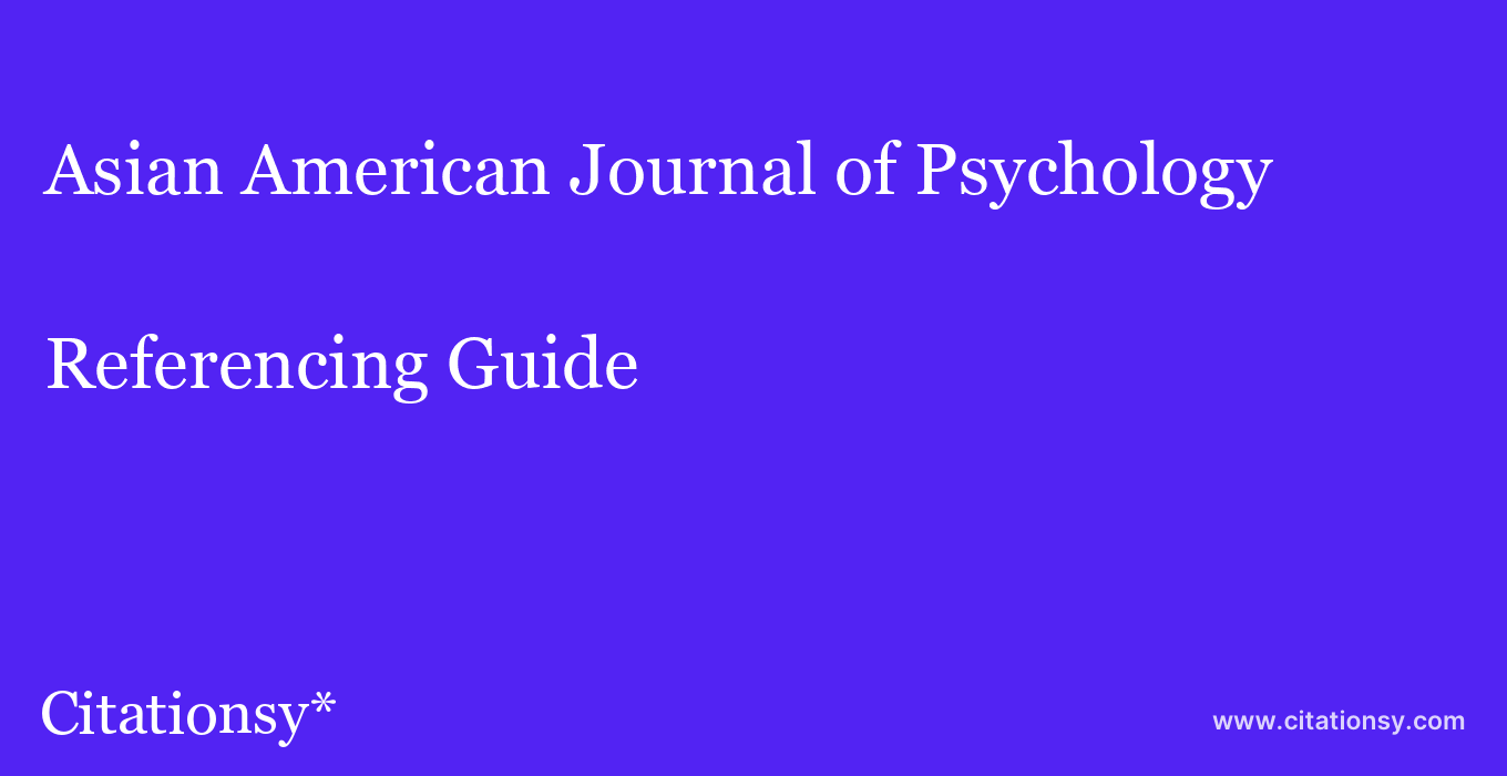 cite Asian American Journal of Psychology  — Referencing Guide