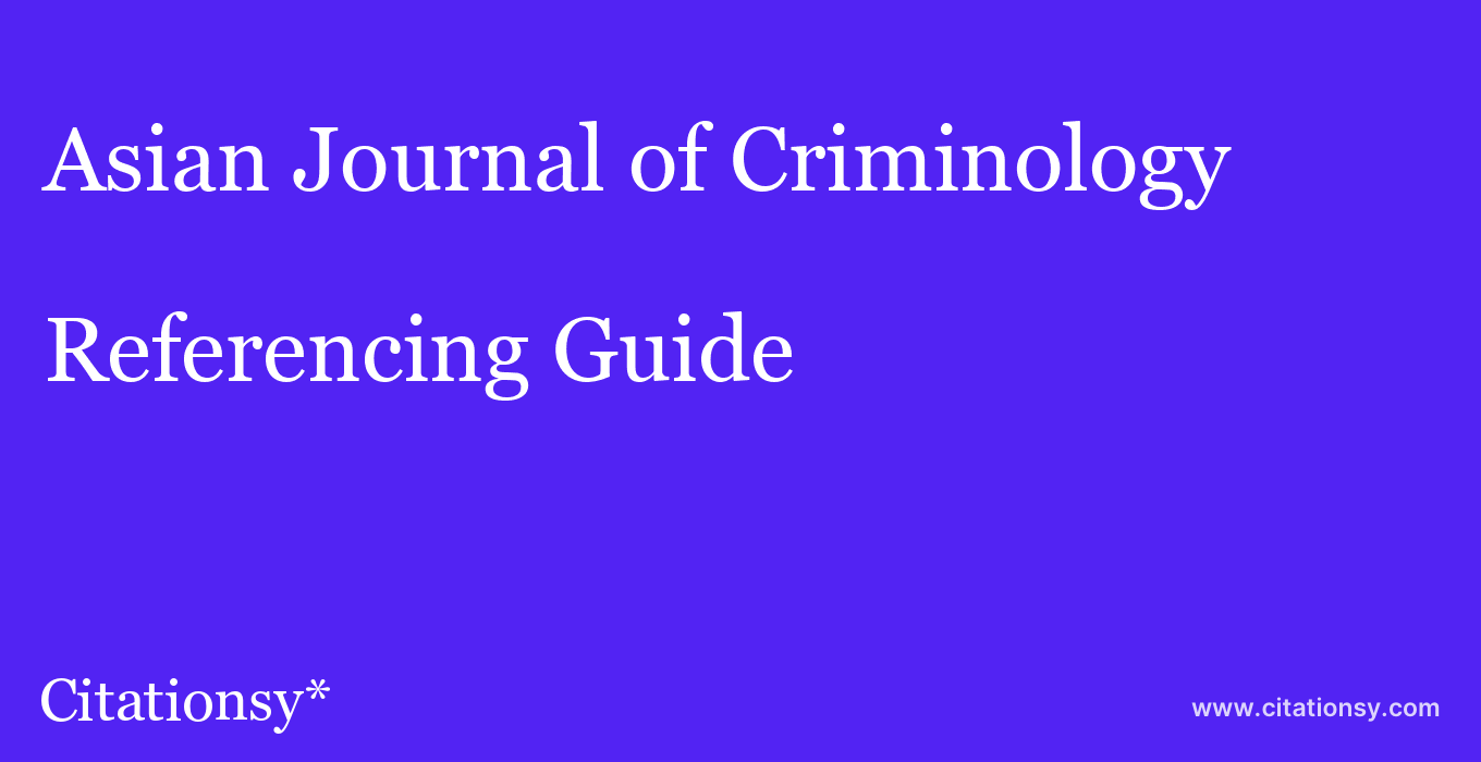 cite Asian Journal of Criminology  — Referencing Guide