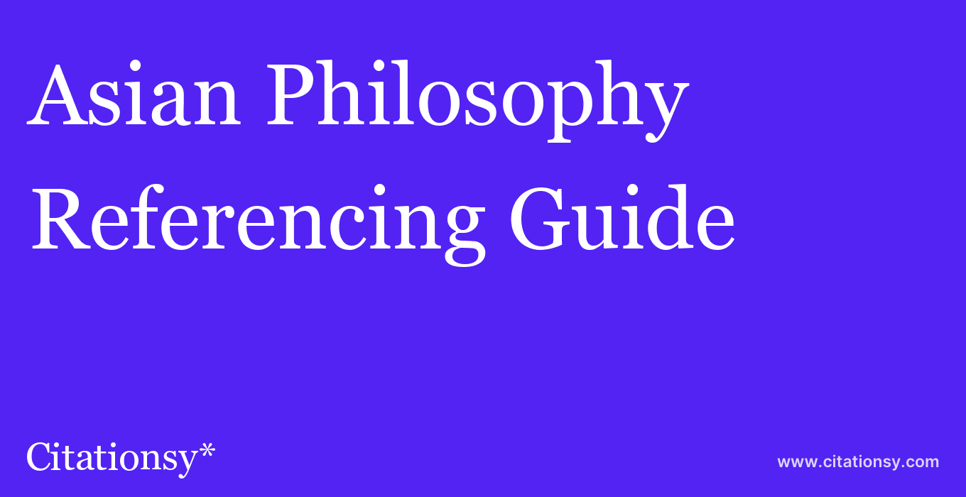 cite Asian Philosophy  — Referencing Guide