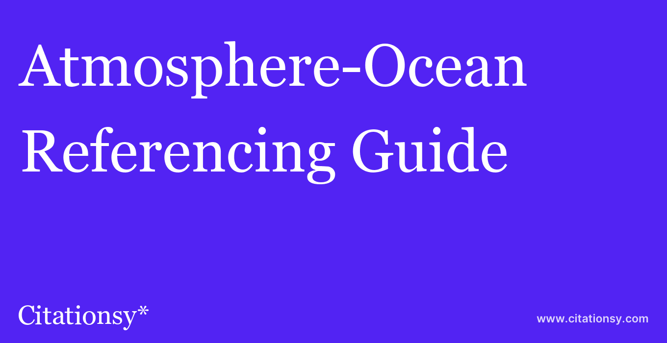 cite Atmosphere-Ocean  — Referencing Guide