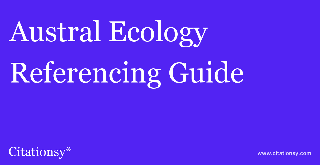 cite Austral Ecology  — Referencing Guide