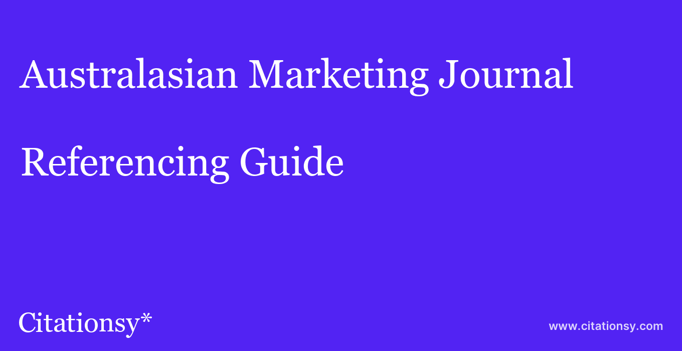 cite Australasian Marketing Journal  — Referencing Guide