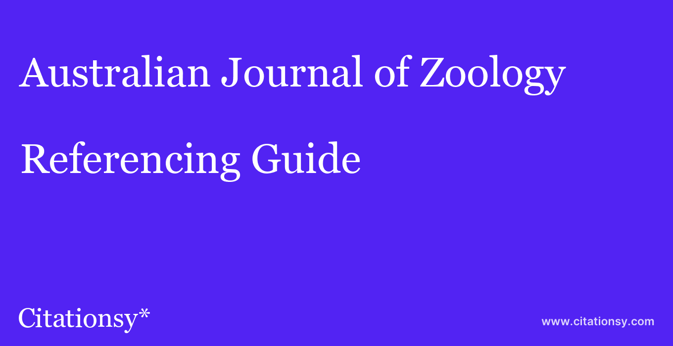 cite Australian Journal of Zoology  — Referencing Guide
