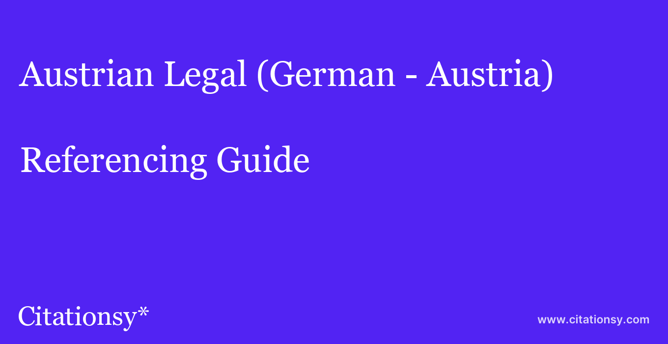 cite Austrian Legal (German - Austria)  — Referencing Guide