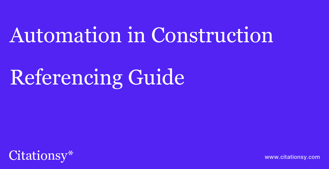 cite Automation in Construction  — Referencing Guide