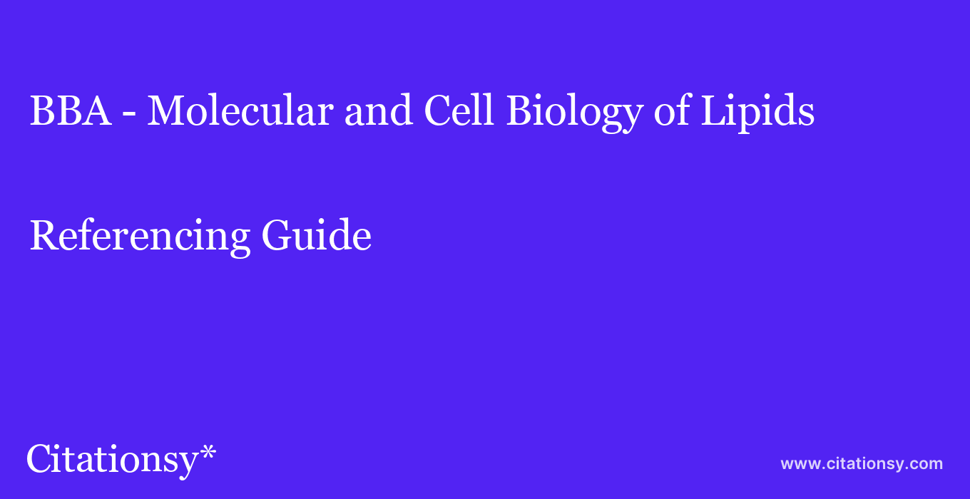 cite BBA - Molecular and Cell Biology of Lipids  — Referencing Guide