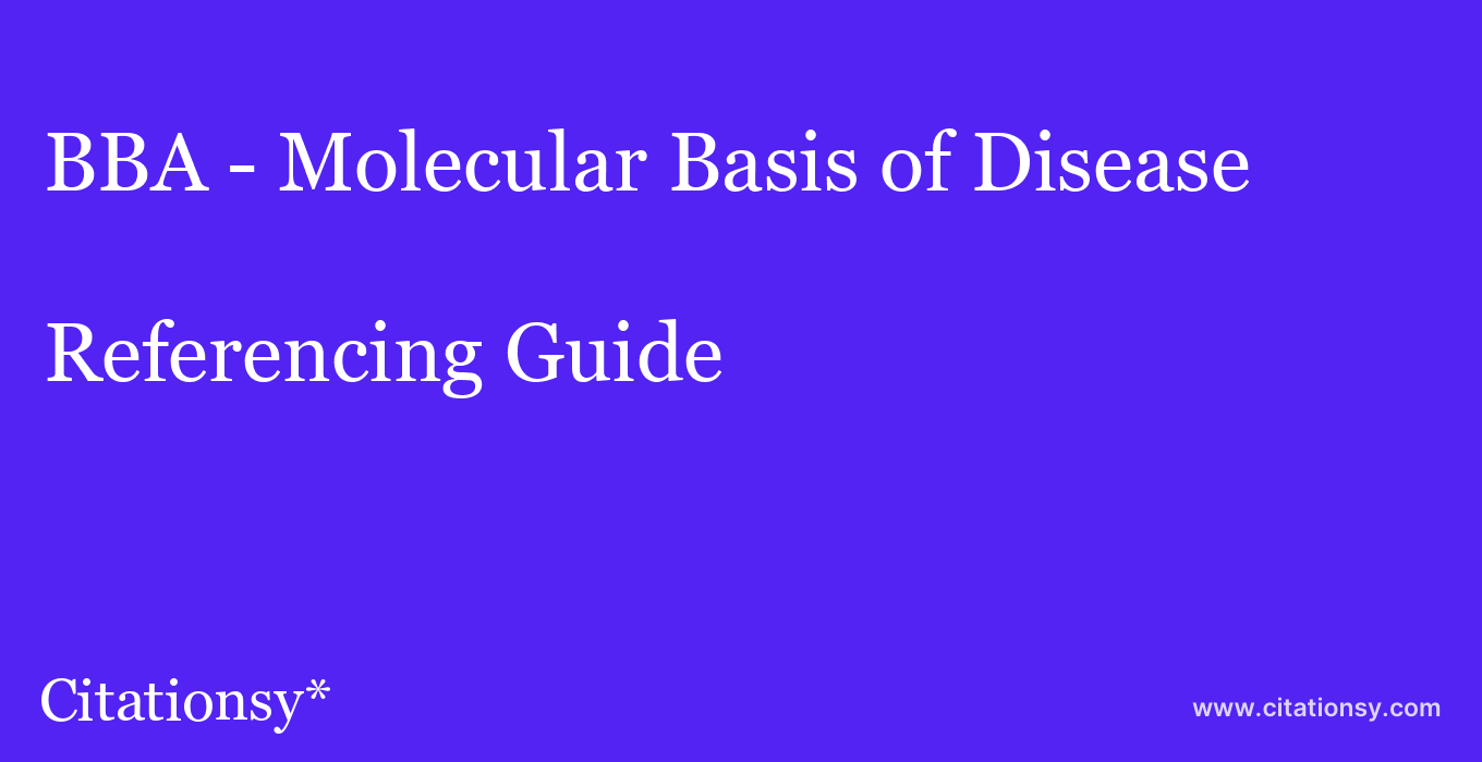cite BBA - Molecular Basis of Disease  — Referencing Guide