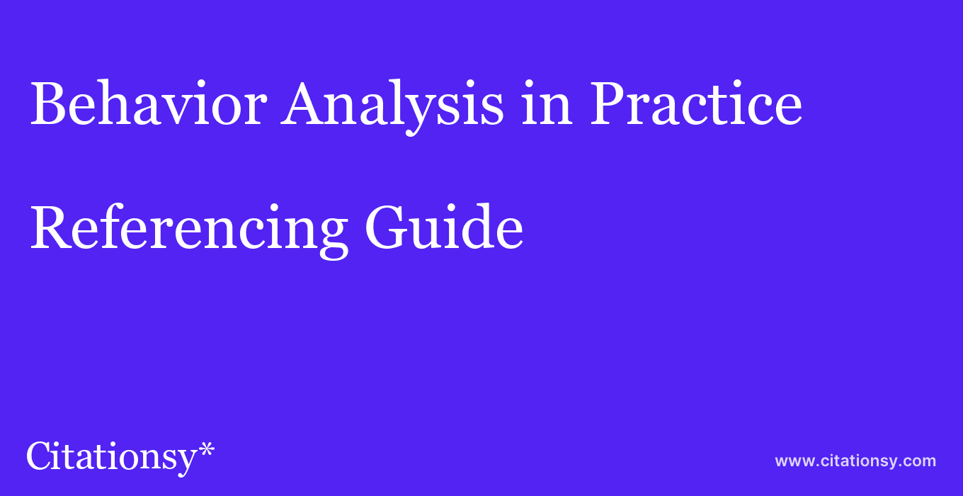 cite Behavior Analysis in Practice  — Referencing Guide