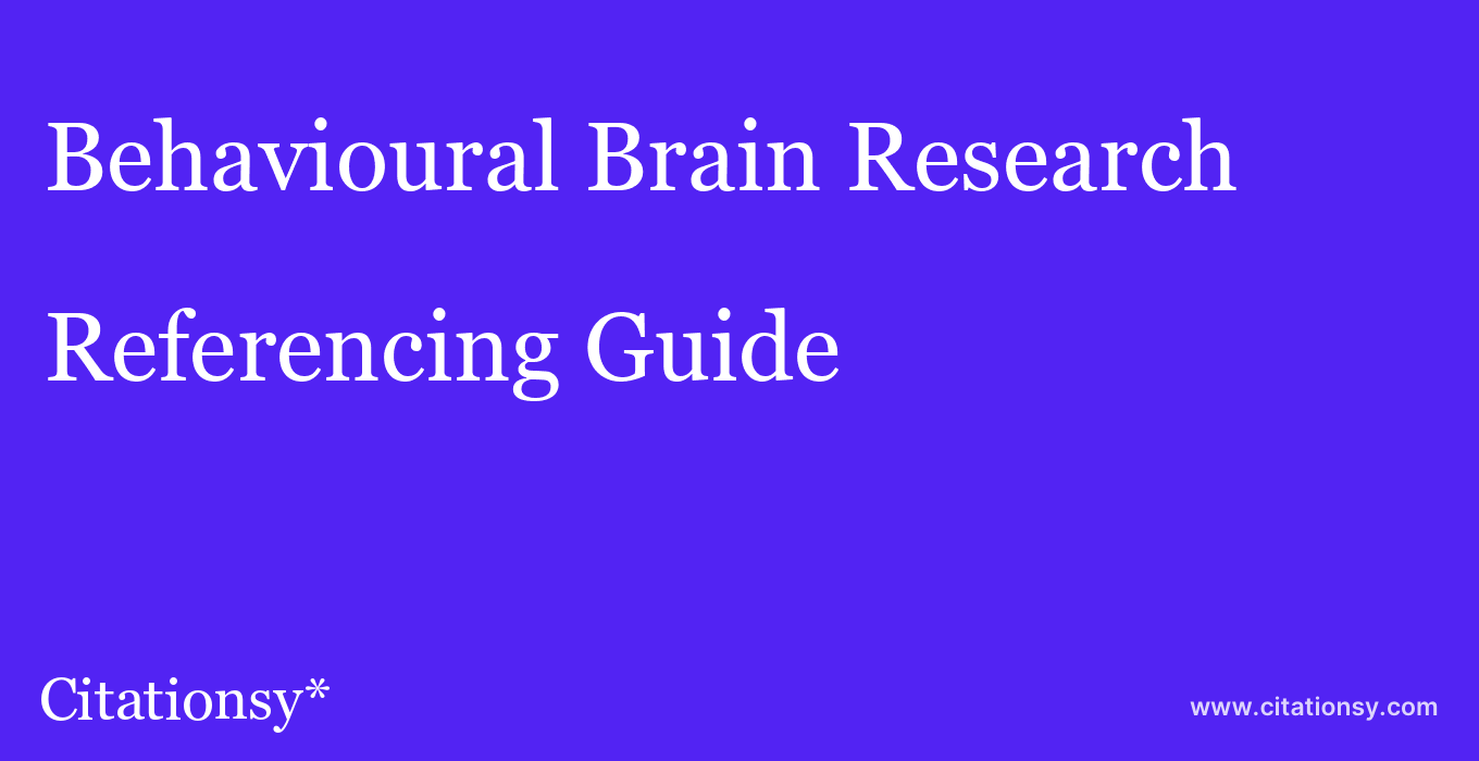 cite Behavioural Brain Research  — Referencing Guide