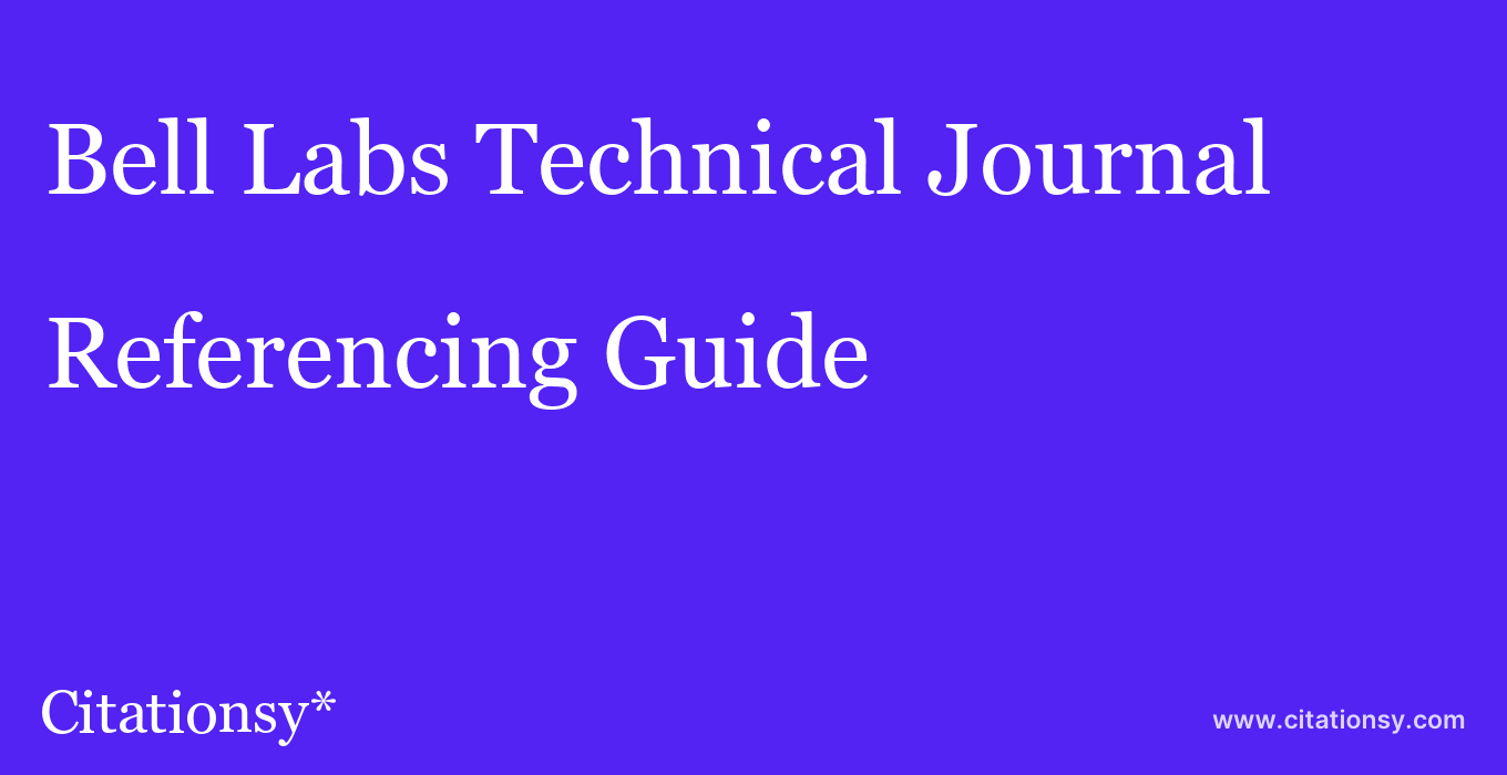 cite Bell Labs Technical Journal  — Referencing Guide