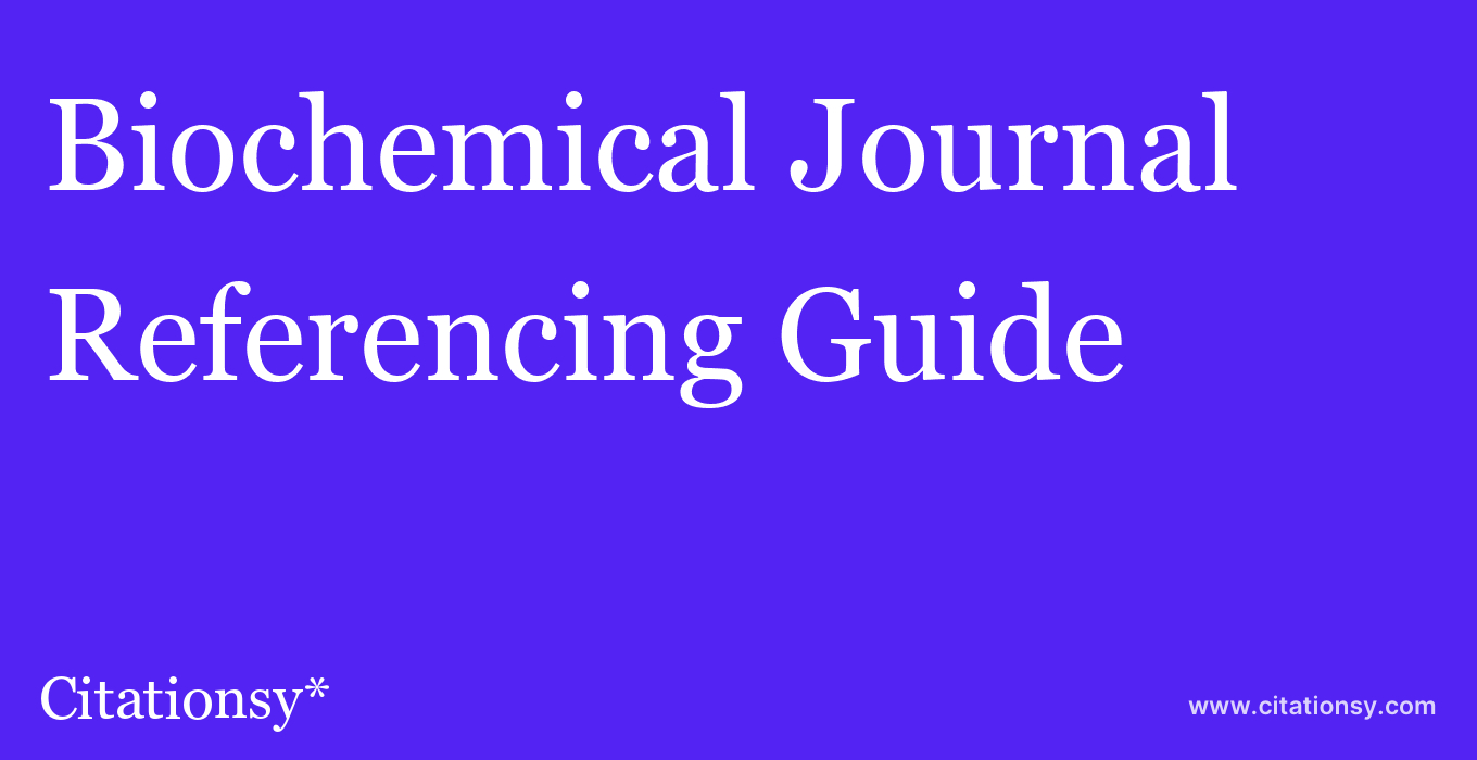 cite Biochemical Journal  — Referencing Guide