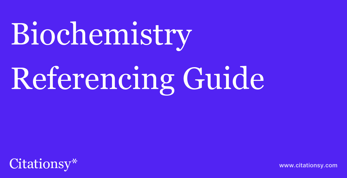 cite Biochemistry  — Referencing Guide
