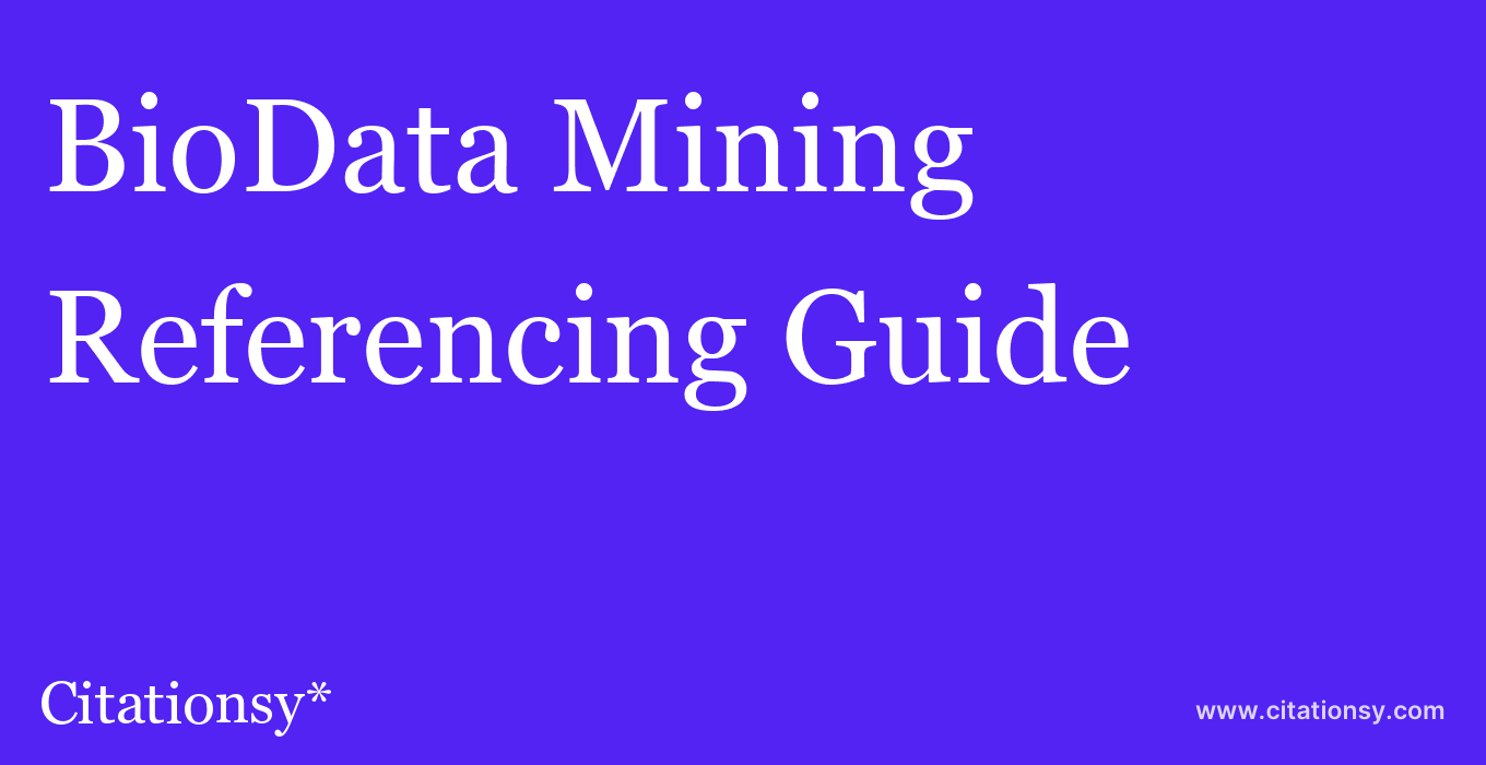 cite BioData Mining  — Referencing Guide