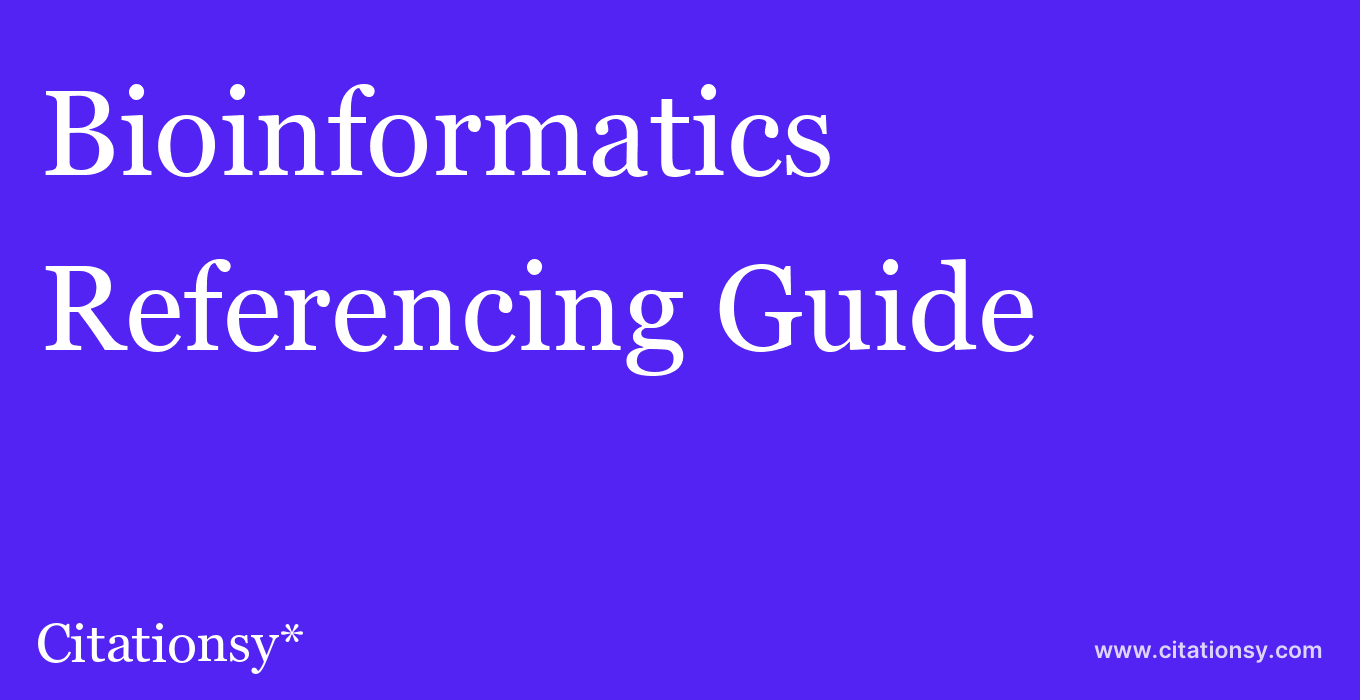cite Bioinformatics  — Referencing Guide