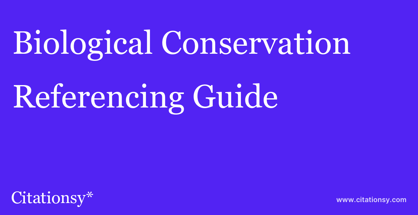 cite Biological Conservation  — Referencing Guide