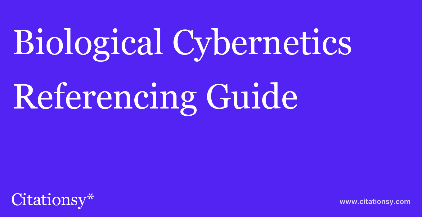 cite Biological Cybernetics  — Referencing Guide