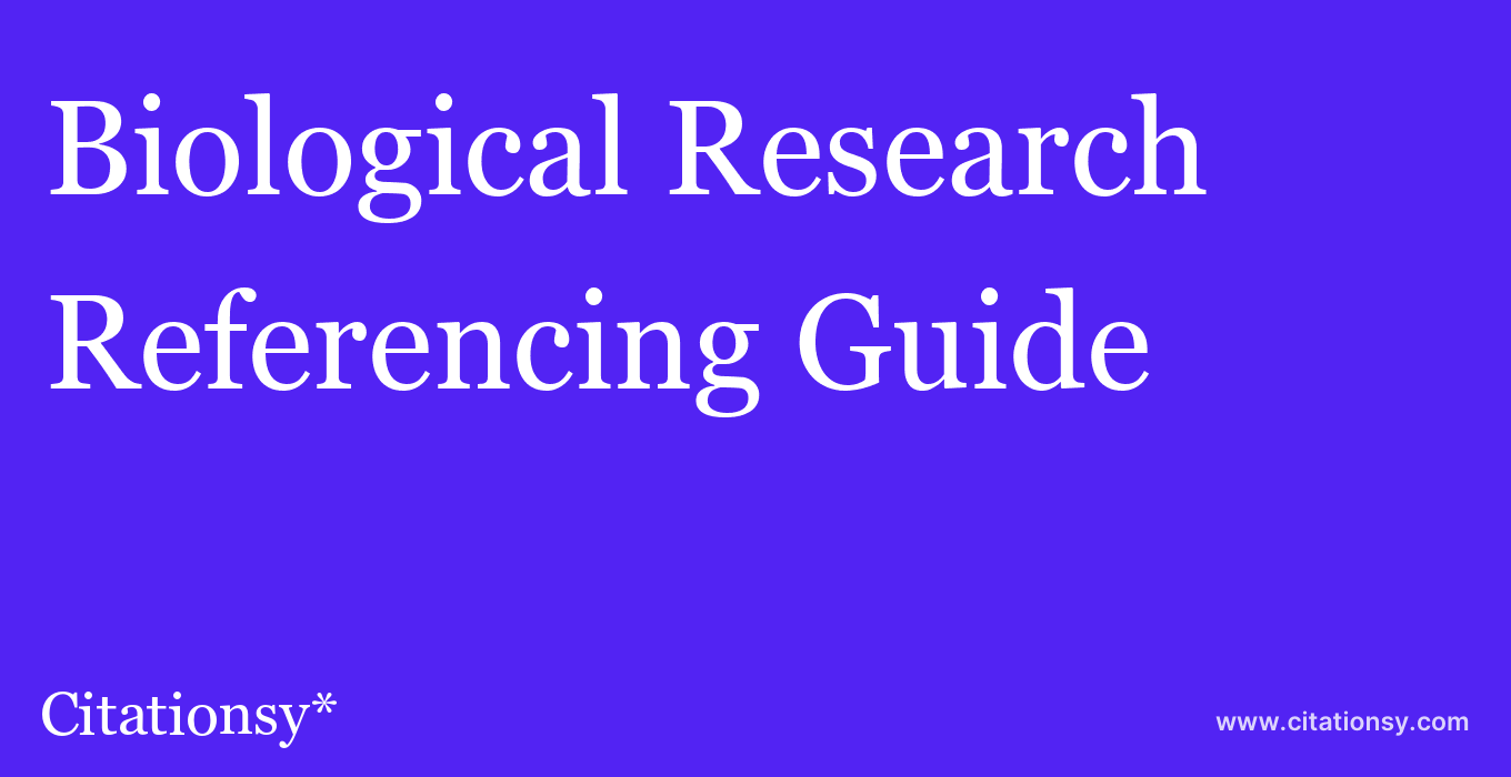 cite Biological Research  — Referencing Guide
