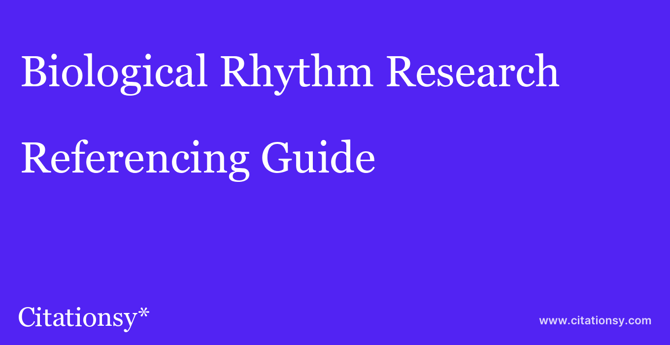 cite Biological Rhythm Research  — Referencing Guide