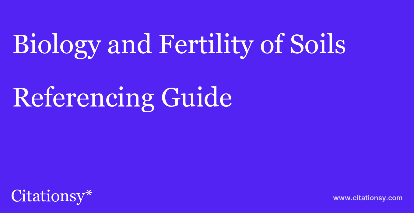 cite Biology and Fertility of Soils  — Referencing Guide