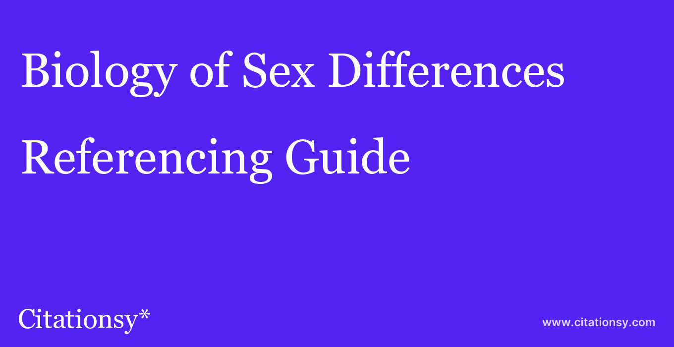 cite Biology of Sex Differences  — Referencing Guide