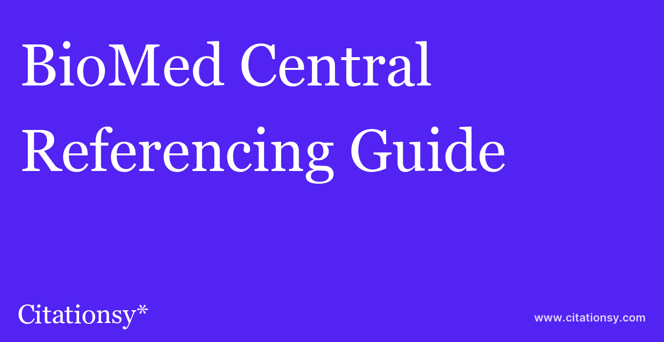 cite BioMed Central  — Referencing Guide