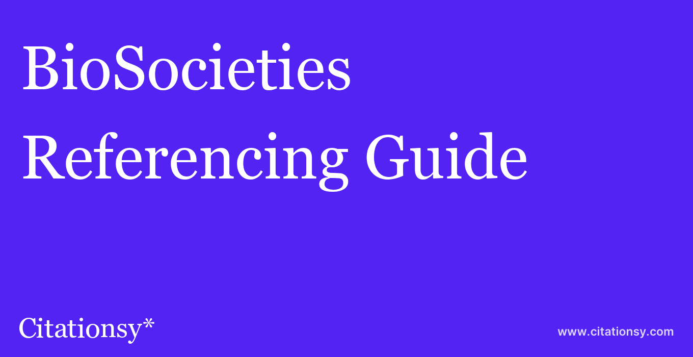 cite BioSocieties  — Referencing Guide