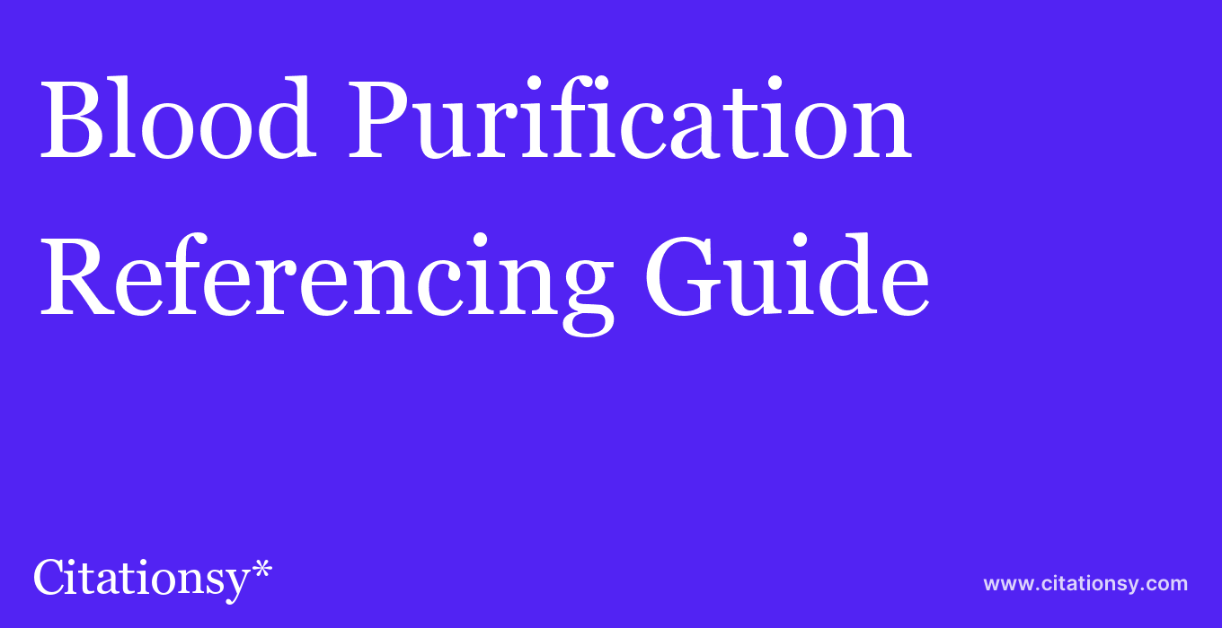 cite Blood Purification  — Referencing Guide