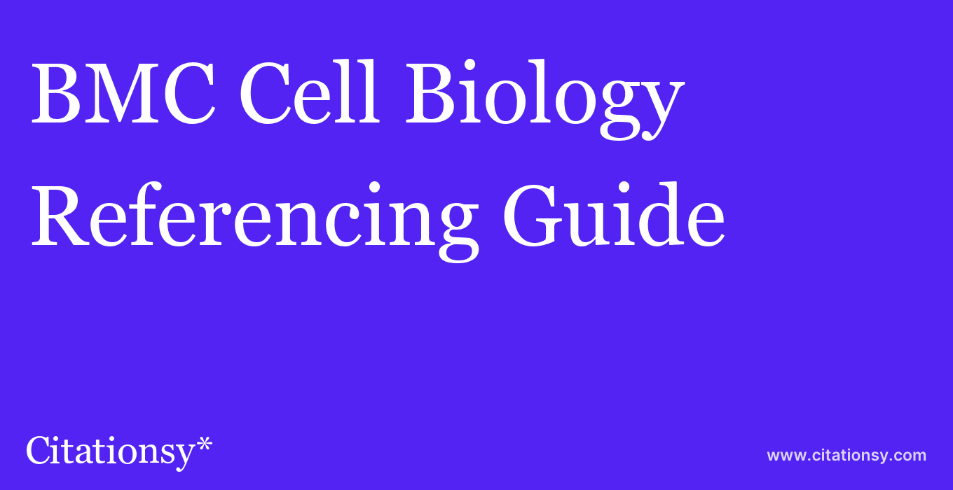 cite BMC Cell Biology  — Referencing Guide