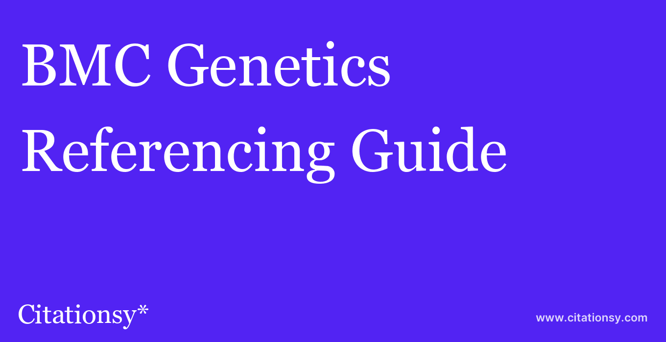 cite BMC Genetics  — Referencing Guide