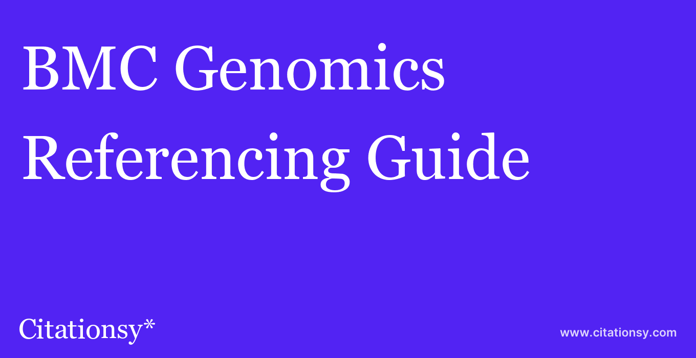 cite BMC Genomics  — Referencing Guide