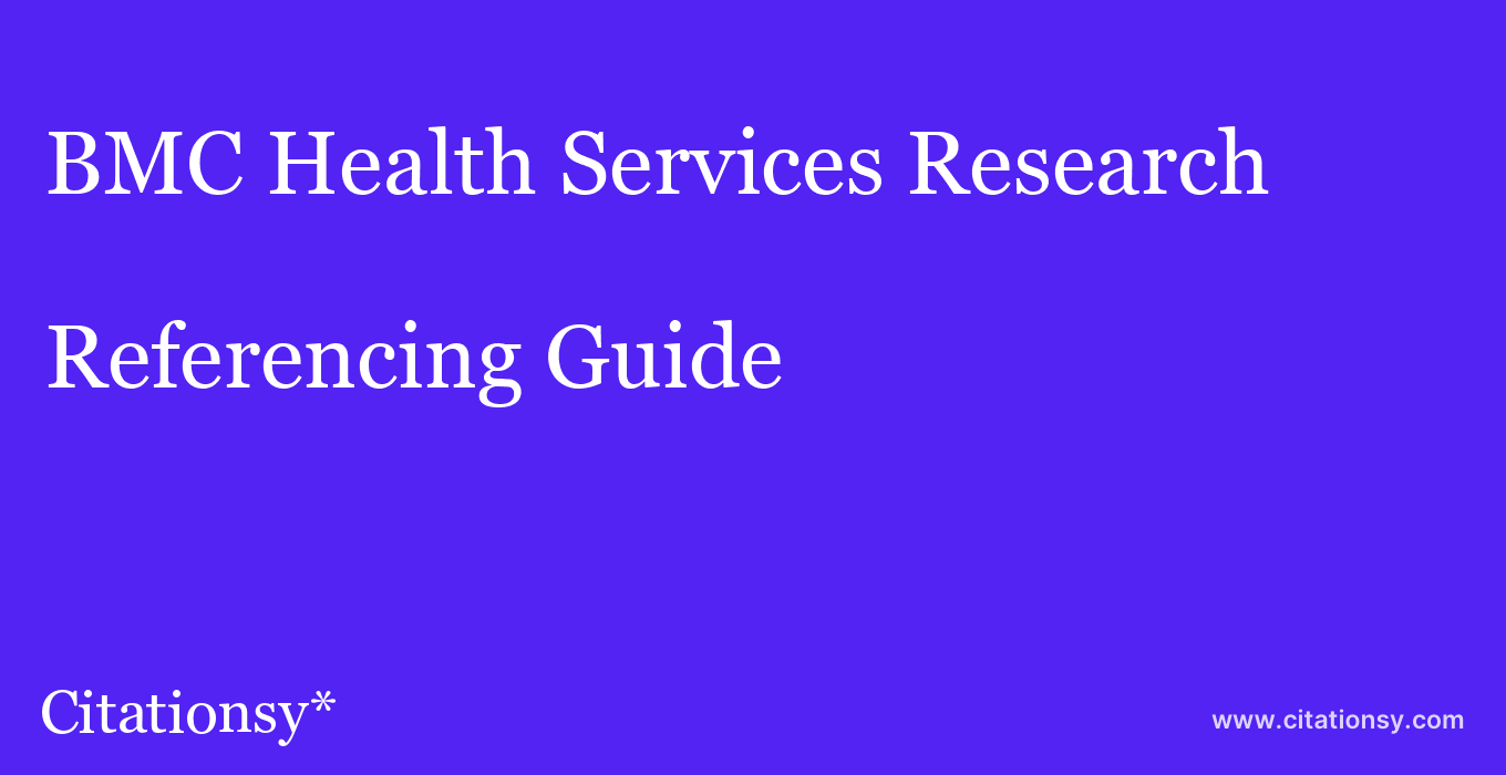 cite BMC Health Services Research  — Referencing Guide