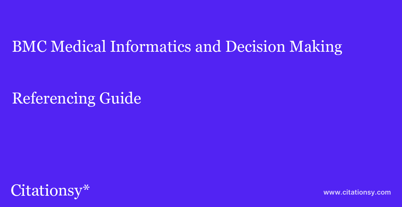 cite BMC Medical Informatics and Decision Making  — Referencing Guide