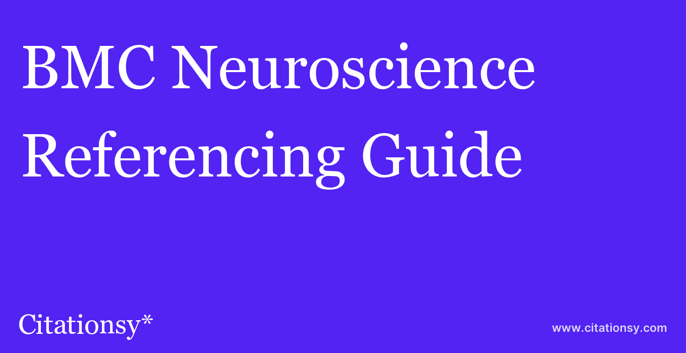 cite BMC Neuroscience  — Referencing Guide