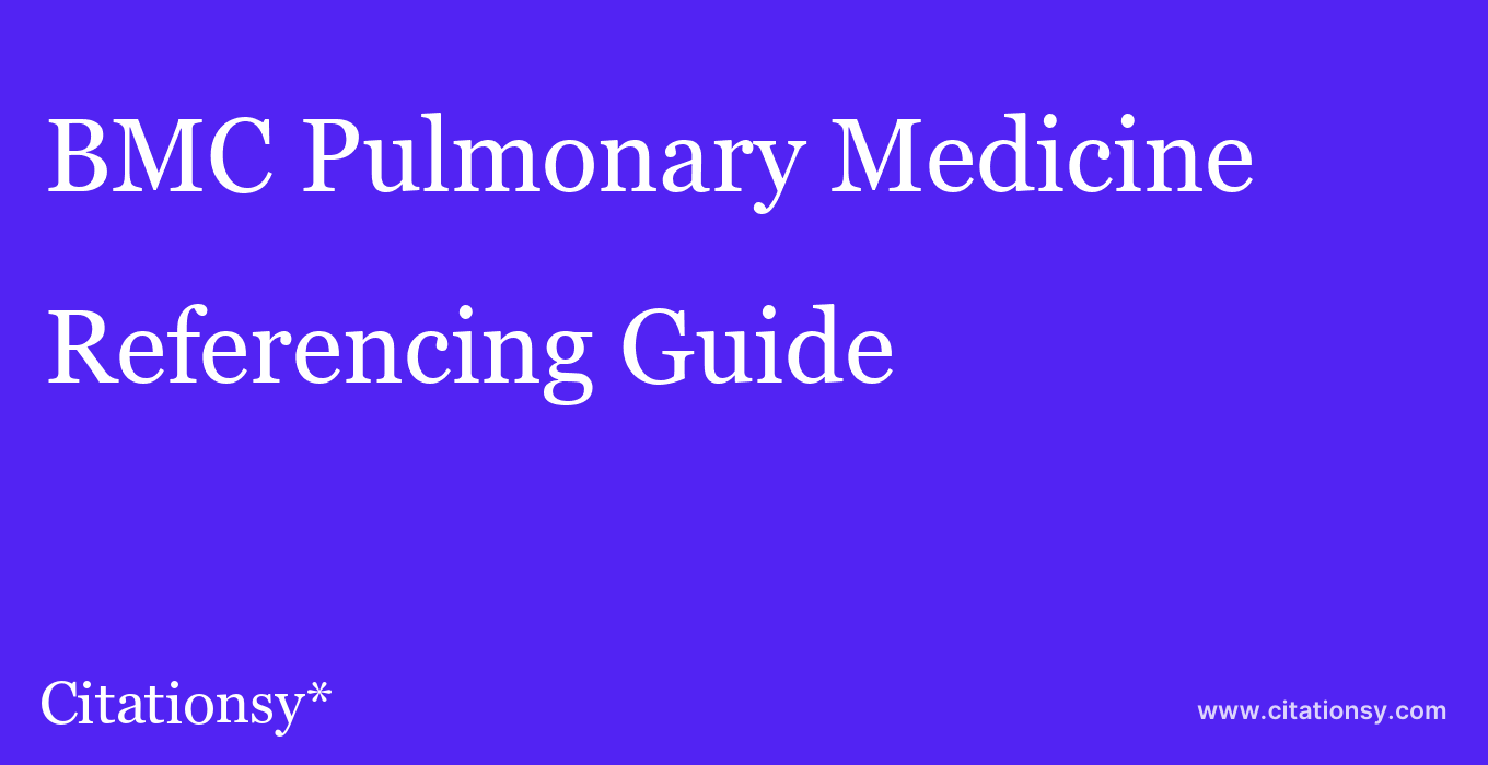 cite BMC Pulmonary Medicine  — Referencing Guide