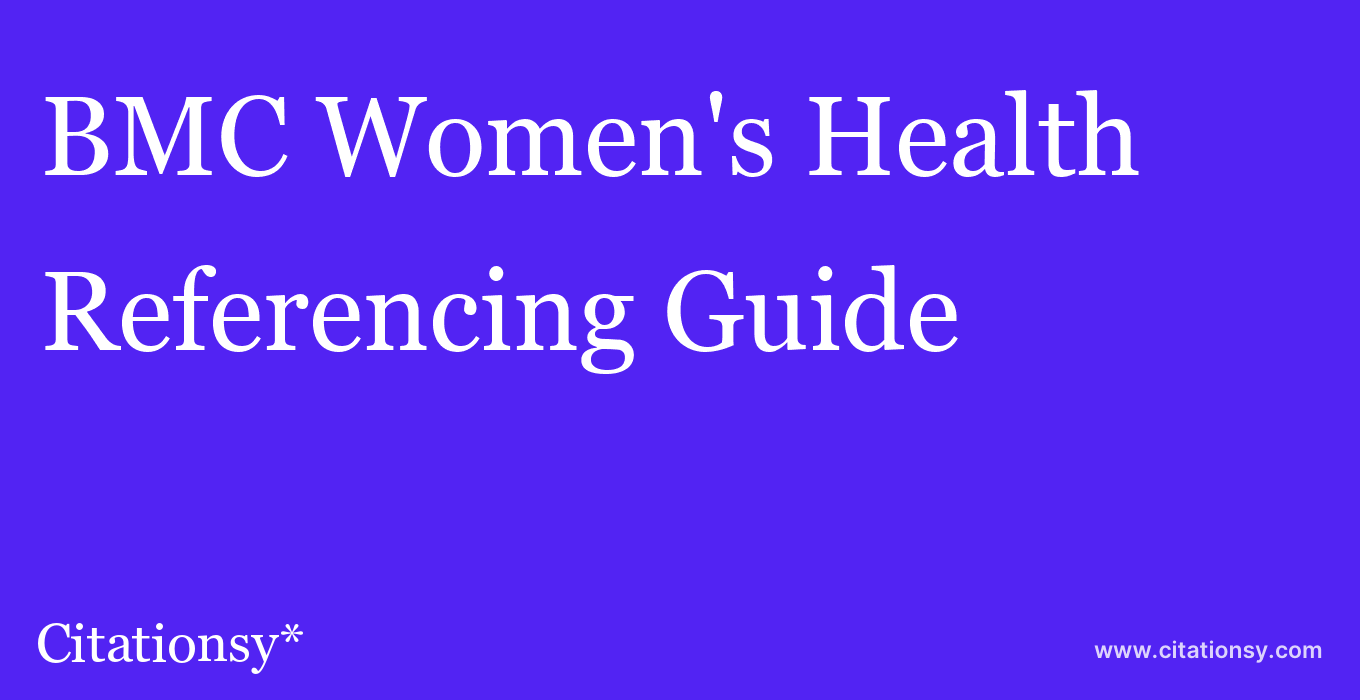 cite BMC Women's Health  — Referencing Guide