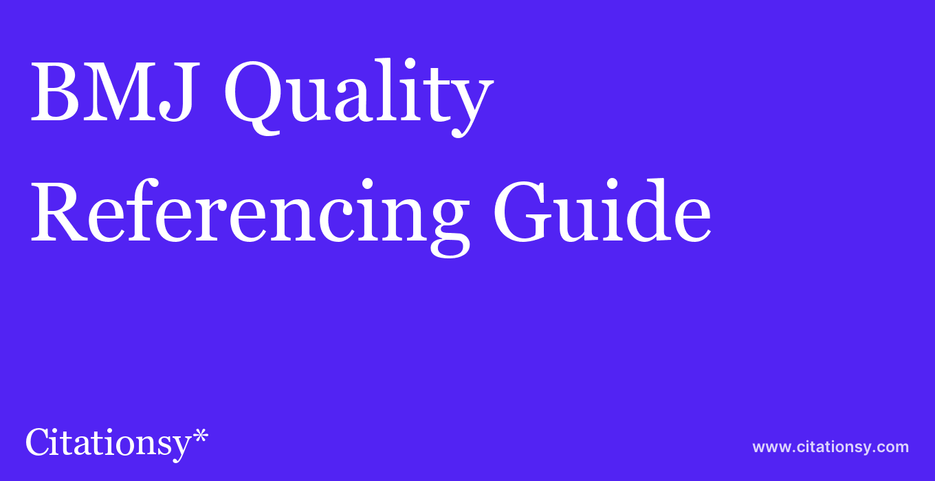 cite BMJ Quality & Safety  — Referencing Guide