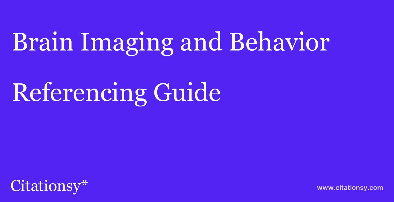 cite Brain Imaging and Behavior  — Referencing Guide