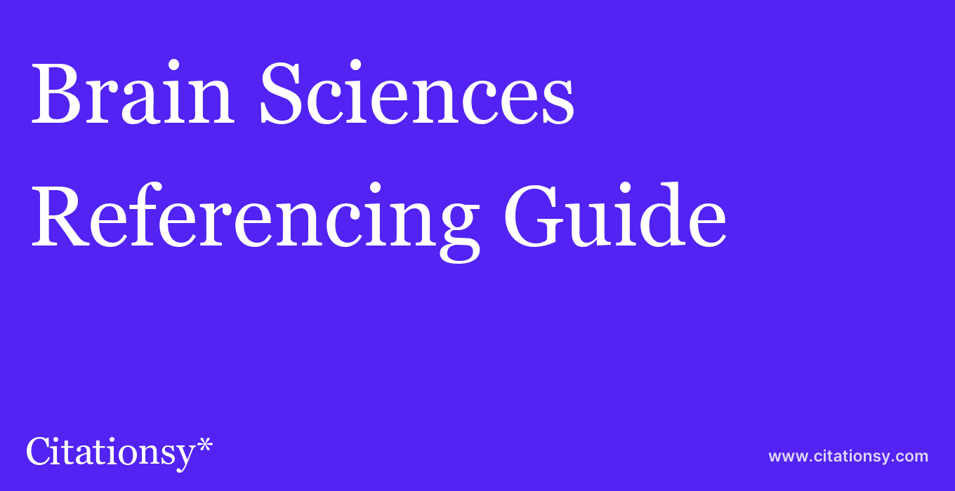 cite Brain Sciences  — Referencing Guide