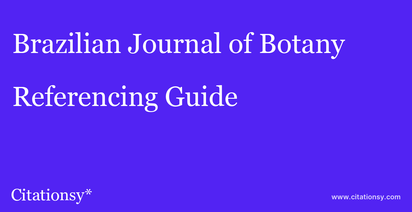 cite Brazilian Journal of Botany  — Referencing Guide