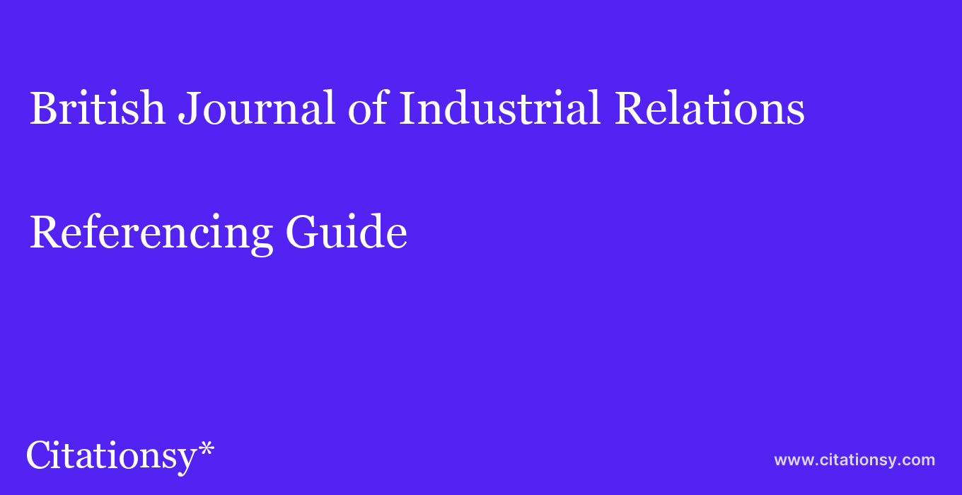 cite British Journal of Industrial Relations  — Referencing Guide