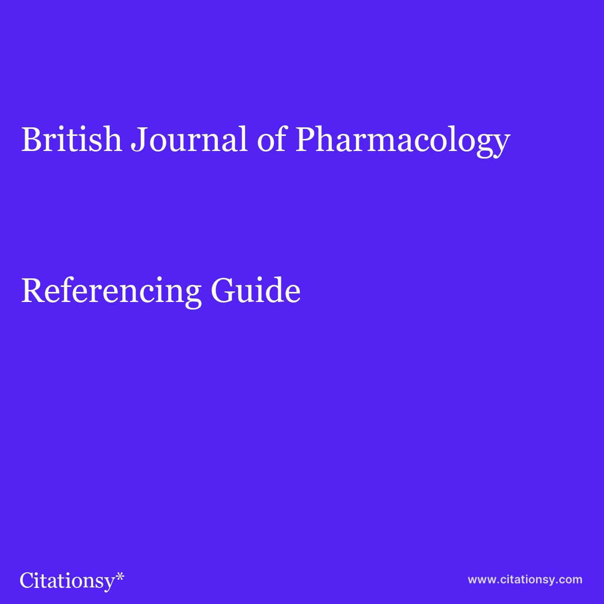 British Journal of Pharmacology Referencing Guide · How to cite