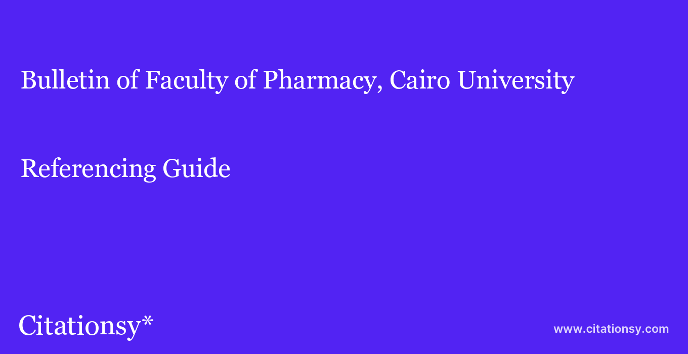 cite Bulletin of Faculty of Pharmacy, Cairo University  — Referencing Guide