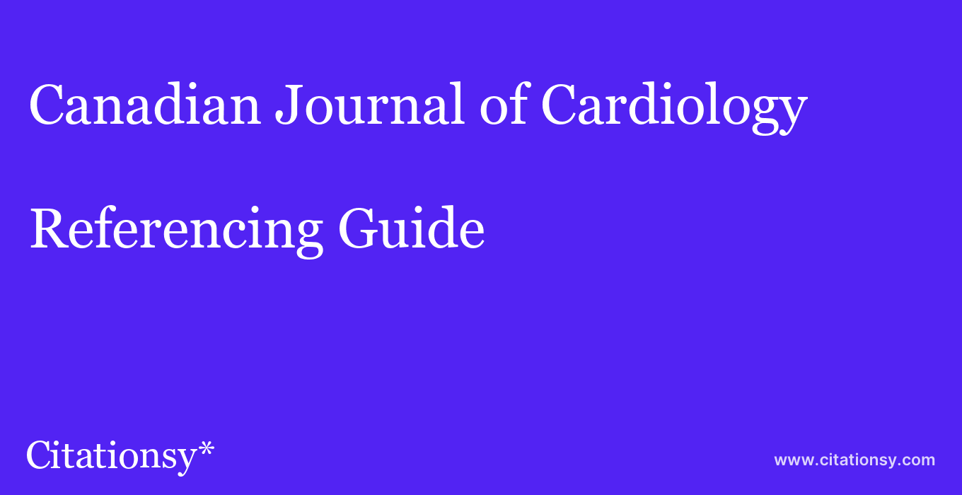 cite Canadian Journal of Cardiology  — Referencing Guide