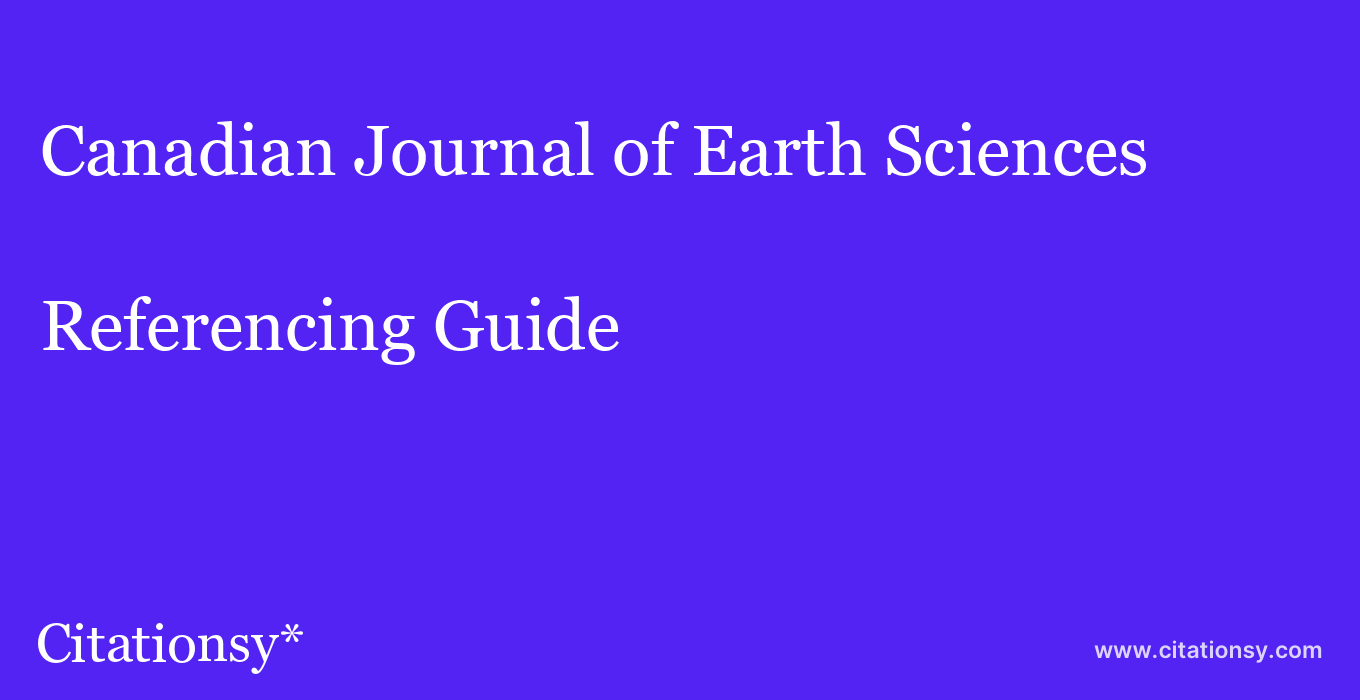 cite Canadian Journal of Earth Sciences  — Referencing Guide